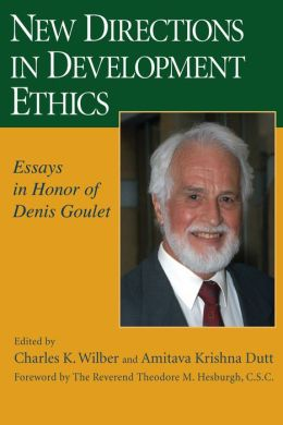 New Directions in Development Ethics: Essays in Honor of Denis Goulet
