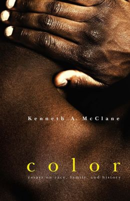 Color: Essays on Race, Family, and History