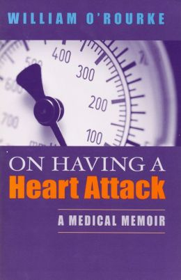 On Having a Heart Attack: A Medical Memoir