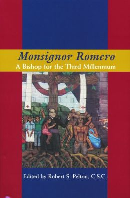 Monsignor Romero: A Bishop for the Third Millennium