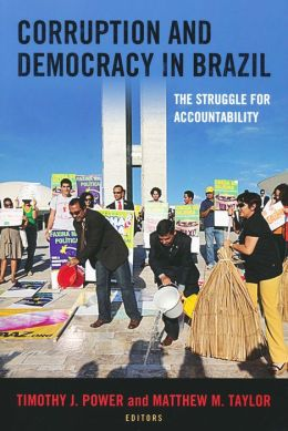 Corruption and Democracy in Brazil: The Struggle for Accountability