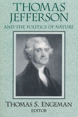 Thomas Jefferson and the Politics of Nature