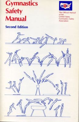 Gymnastics Safety Manual: The Official Manual of the United States Gymnastics Safety Association