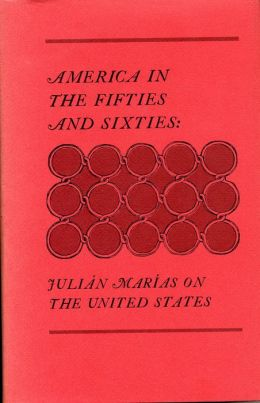 America in the Fifties and Sixties: Julián Marias on the United States