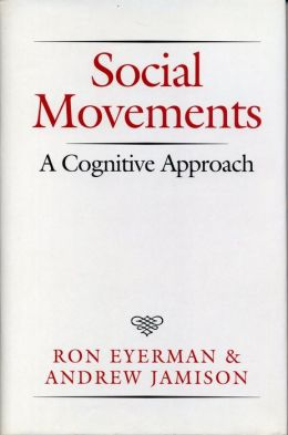 Social Movements: A Cognitive Approach