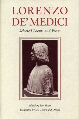 Lorenzo de' Medici: Selected Poems and Prose