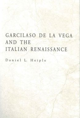 Garcilaso de la Vega and the Italian Renaissance
