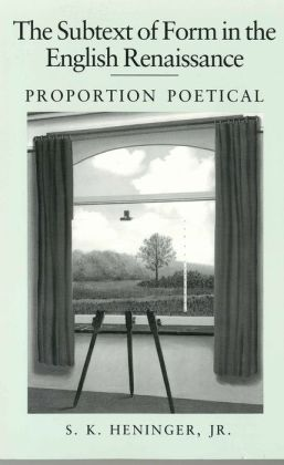 The Subtext of Form in the English Renaissance: Proportion Poetical