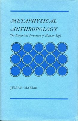 Metaphysical Anthropology: The Empirical Structure of Human Life