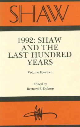 SHAW: The Annual of Bernard Shaw Studies, Volume 14: Shaw and the Last Hundred Years