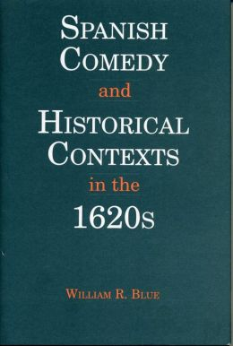 Spanish Comedy and Historical Contexts in the 1620s