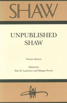 SHAW: The Annual of Bernard Shaw Studies, Volume 16: Unpublished Shaw