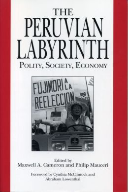 The Peruvian Labyrinth: Polity, Society, Economy