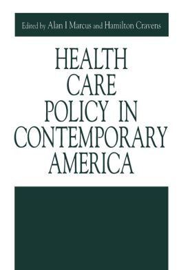 Health Care Policy in Contemporary America