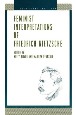 Feminist Interpretations of Friedrich Nietzsche