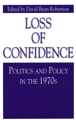 Loss of Confidence: Politics and Policy in the 1970s