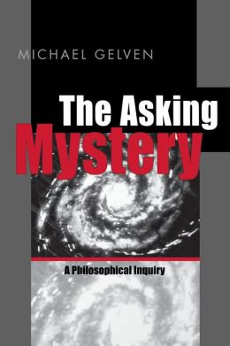 The Asking Mystery: A Philosophical Inquiry
