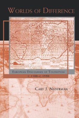 Worlds of Difference: European Discourses of Toleration, c. 1100-c. 1550