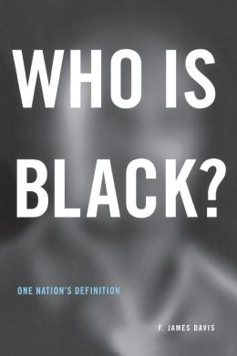 Who Is Black?: One Nation's Definition