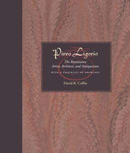 Pirro Ligorio: The Renaissance Artist, Architect, and Antiquarian