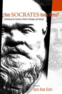 Does Socrates Have a Method?: Rethinking the Elenchus in Plato's Dialogues and Beyond
