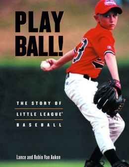Play Ball!: The Story of Little League Baseball?