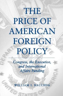 The Price of American Foreign Policy: Congress, the Executive, and International Affairs Funding