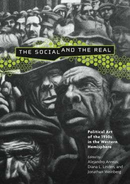 The Social and the Real: Political Art of the 1930s in the Western Hemisphere