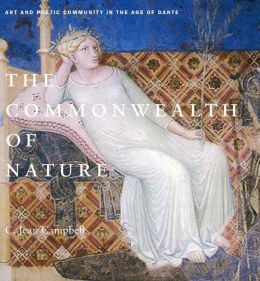 The Commonwealth of Nature: Art and Poetic Community in the Age of Dante