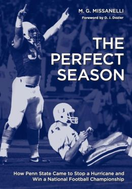 The Perfect Season: How Penn State Came to Stop a Hurricane and Win a National Football Championship