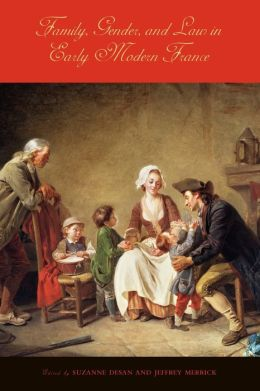 Family, Gender, and Law in Early Modern France