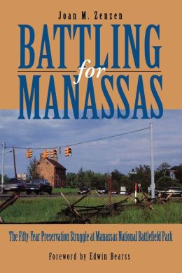 Battling for Manassas: The Fifty-Year Preservation Struggle at Manassas National Battlefield Park