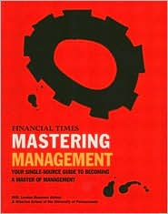 Mastering Management: Your Single-Source Guide to Becoming a Master of Management