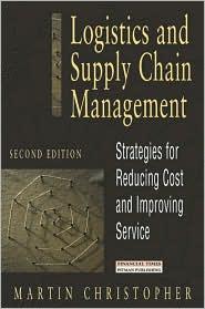 Logistics and Supply Chain Management: Strategies for Reducing Cost and Improving Service