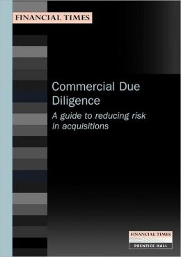 Commercial Due Diligence: A Guide to Reducing Risk in Acquisitions