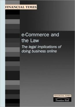 E-Commerce and the Law: The Legal Implications of Doing Business Online