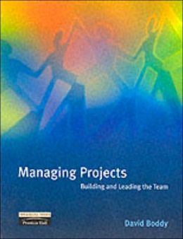 Managing Projects: Building and Leading the Team