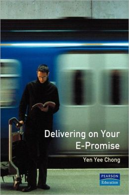 Delivering on Your e-Promise: Managing e-Business Projects