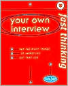 Fast Thinking Your Own Interview