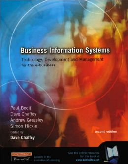 Business Information Systems: Technology,Development and Management in the E-Business