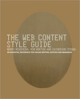 The Web Content Style Guide: An Essential Reference for Online Writers, Editors and Managers