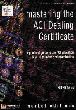 Mastering the ACI Dealing Certificate