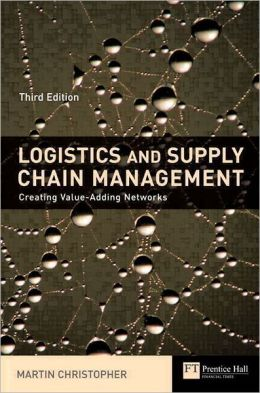 Logistics and Supply Chain Management: Creating Value-Adding Networks