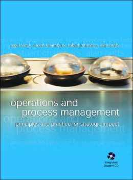 Operations and Process Management: Principles and Practices for Strategic Impact