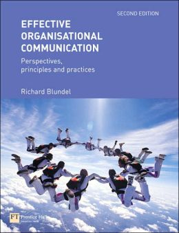 Effective Organisational Communication: Perspectives, Principles, and Practices