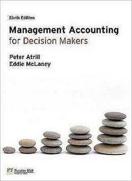 Management Accounting for Decision Makers, 6th edition