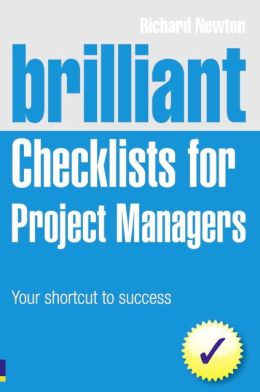 Brilliant Checklists for Project Managers: Your Shortcut to Success