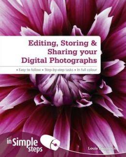 Editing, Storing & Sharing Your Digital Photographs