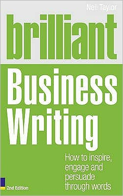 Brilliant Business Writing, 2nd edition: How to Inspire, Engage & Persuade Through Words