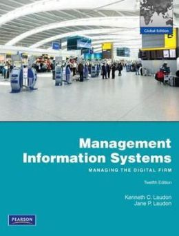 Management Information Systems: Managing the Digital Firm.